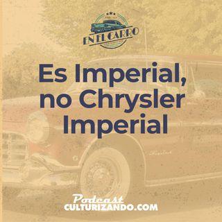 E21 • Es Imperial, no Chrysler Imperial • Historia Automotriz • Culturizando