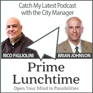 Prime Lunchtime with the City Manager: CyberSecurity, Redevelopment, Performing Arts Center and more