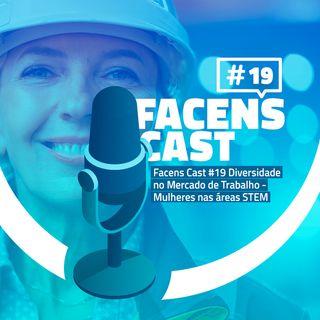 Facens Cast #19 Diversidade no Mercado de Trabalho - Mulheres nas áreas STEM