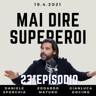 MAI DIRE SUPEREROI - 22° EPISODIO (SPECIALE #SUPERLEGA)