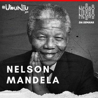 NEGRO DA SEMANA - Ubuntu JTI #01 - Nelson Mandela