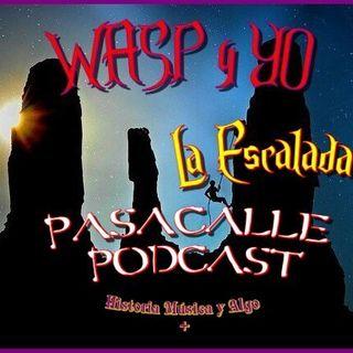 43 - WASP y YO - EP 03 (La Escalada)