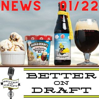 Better on Draft News (01/22/21) – Ben & Jerry's & Beer