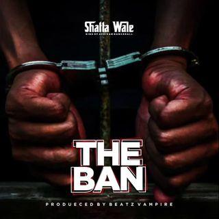 Shatta Wale - The Ban (Pantang) (Prod by Beatz Vampire) NERSI RADIO