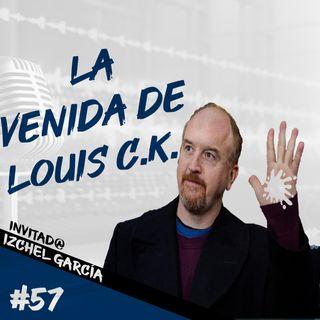 Episodio 57 - La Venida De Louis C.K.
