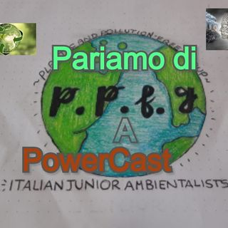 Parliamo di P.P.F.G. con l'amministratrice PowerCast #3