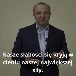 Epizod #11 Andrzej Burzyński-Słabość kryje się w cieniu naszej największej siły.
