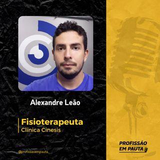 Fisioterapeuta em Pauta - Alexandre Leão | Clínica Cinesis