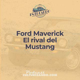 10 • Ford Maverick: El rival del Mustang • Historia Automotriz • Culturizando