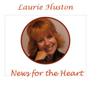News For The Heart: Laurie Huston talks with Tom Campbell on New Years Intentions