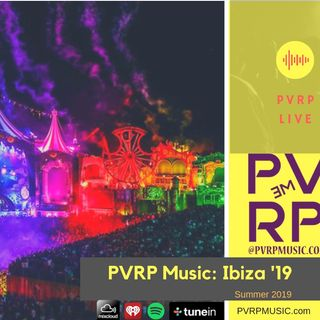 PVRP Music Live: Ibiza Summer 2019 (EDM & House)