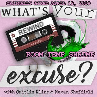 Rewind: Room Temp Shrimp (originally aired April 19, 2019)