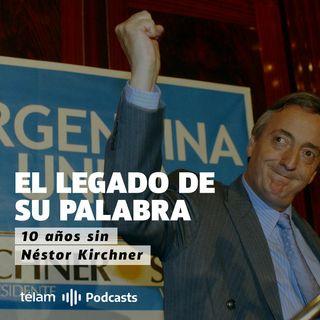 10 años de Néstor Kirchner: El legado de su palabra