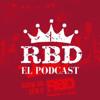 EP 6 - Show do RBD sem o RBD