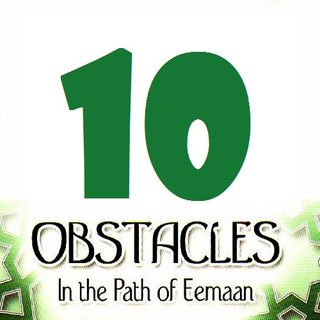 Obstacles in the Path of Faith