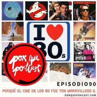 Episodio90: Porqué el cine de los 80 fue tan maravilloso vol.2