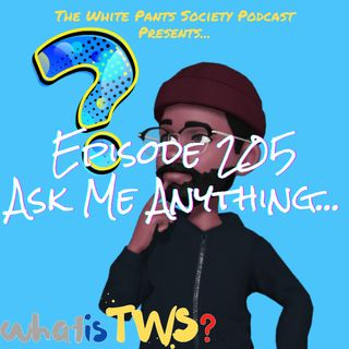 Episode 205 - Ask Me Anything