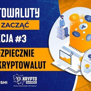 Kryptowaluty - Jak zacząć? | Lekcja #3 | Jak bezpiecznie używać kryptowalut?