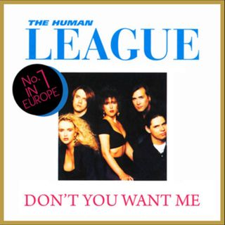 HUMAN LEAGUE - DON'T YOU WANT