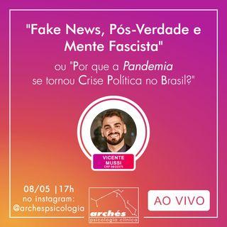 """Live - """"Fake News, Pós-Verdade e Mente Fascista"""" com Vicente Mussi"""