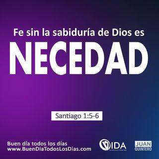 BUEN DÍA – LA FE Y LA SABIDURÍA DE DIOS VAN UNIDAS