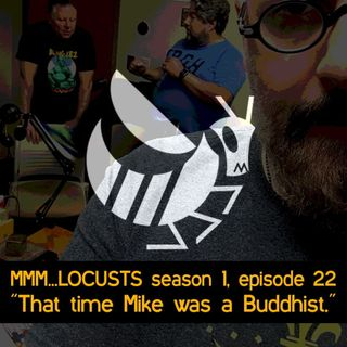 "1.22 ""That time Mike was a Buddhist."""