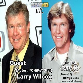 "Episode 12 - Larry Wilcox (Actor/""CHiPs"" Star)"