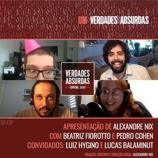 Especial 2020 - Com Beatriz Fiorotto, Lucas Balaminut, Luiz Hygino, Pedro Cohen e Alexandre Nix
