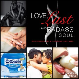 Love Lust & Badass Soul Ass Etiquette
