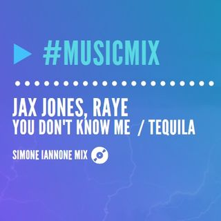 Jax Jones, Raye - Tequila / You Don't Know Me | Mash-up (Simone Iannone Mix)