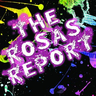 The Rosas Report: Episode X