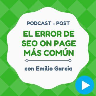 El error más básico (y común) que matará tu SEO On Page - Podcast Individual #2