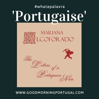 Good Morning Portugal! What a Palavra? 'Portugaise'