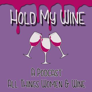 Hold My Wine While We Record a Podcast