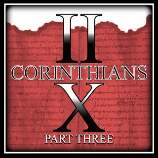 2 Corinthians 10 Part 3 (Glory In The Lord)