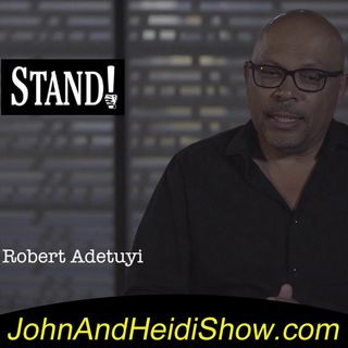 09-21-19-John And Heidi Show-RobAdetuyi-Stand