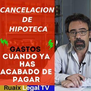 Cancelacion de Hipoteca| Como cancelar hipoteca| Gastos de cancelación| Abogados Barcelona #hipoteca