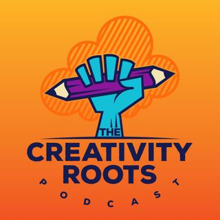 Celebrating International Podcast Day - Creativity Roots - S1EP12