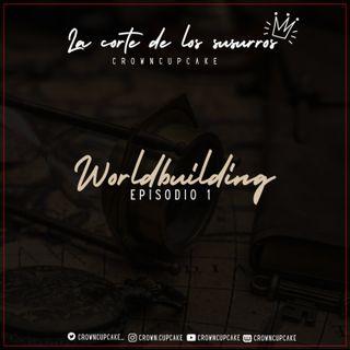 Worldbuilding - EP1