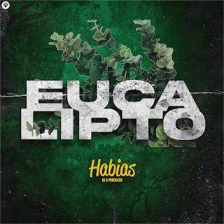 Dj Habias - Eucalipto (Afro House)