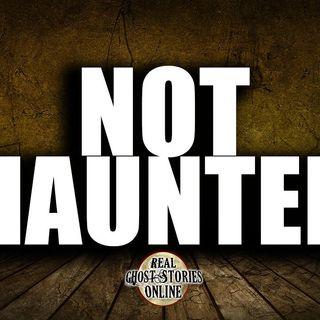 Not Haunted | Paranormal, Supernatural, Horror