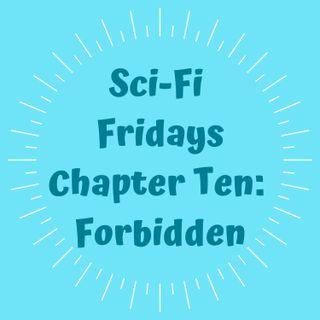 S2 E10 Chapter Ten: Forbidden