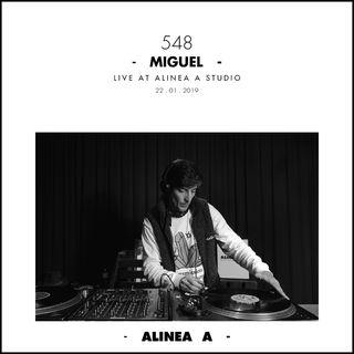 Alinea A #548 Miguel - 22.01.2019
