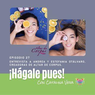 Episodio 27_Entrevista a Andrea y Estefanía Otalvaro