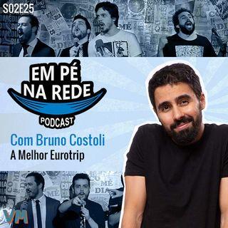 S02E25 - Bruno Costoli - A Melhor Eurotrip