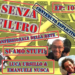 Ep10 Luca & Emanuele - SI-AMO STUFI!
