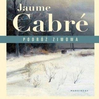 """07 """"Podróż zimowa"""" Jaume Cabre"""