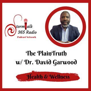 The Plain Truth w/ Dr. David Garwood