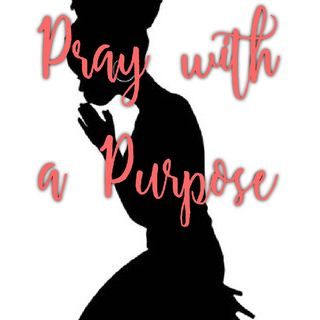 Episode 21 - Praying with a Purpose
