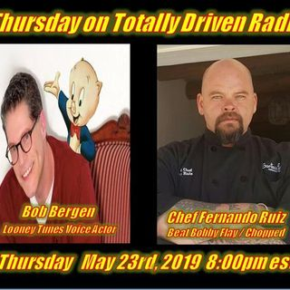 Totally Driven Radio #323 w/ Bob Bergen & Chef Fernando Ruiz